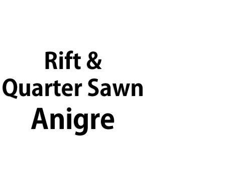 Rift & Quarter Sawn Anigre