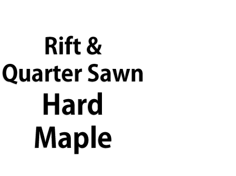 Rift & Quarter Sawn Maple