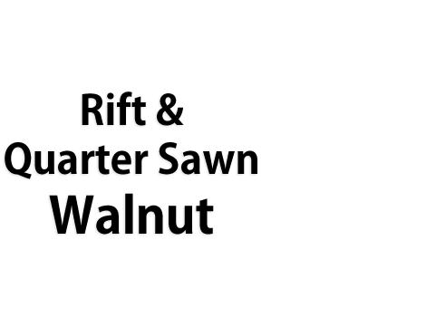Rift & Quarter Sawn Walnut