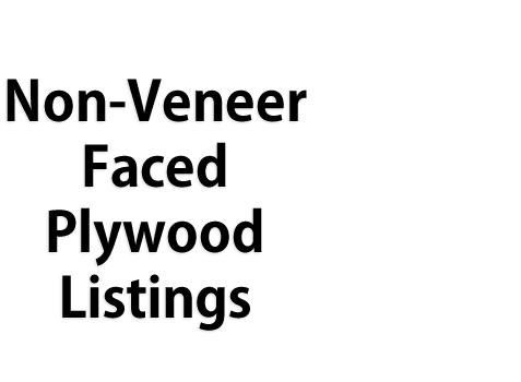 Non-Veneer Faced Plywood Listings